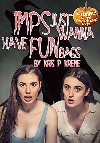 Imps Just Wanna Have Funbags (Halloween with the Kreme 2016 Book 12) (English Edition) (P Imp)