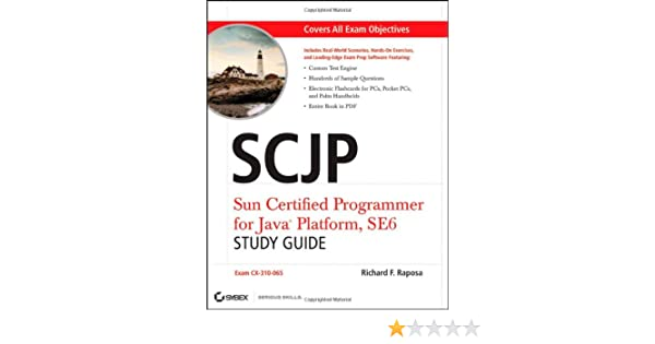 SCJP: Sun Certified Programmer for Java Platform Study Guide: SE6 ...