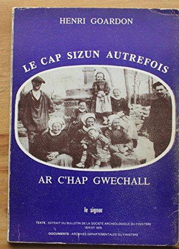 Le Cap Sizun autrefois : Ar c'hap gwechall (Collection Ainsi vécurent-ils)
