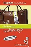 Mit ... unterwegs: Mit Italienisch unterwegs: Buch mit MP3-Download