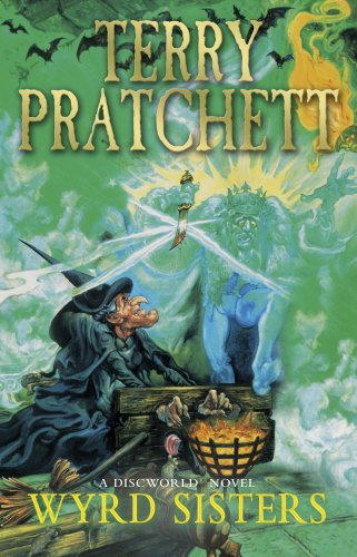 Wyrd Sisters: (Discworld Novel 6) (Discworld Novels)