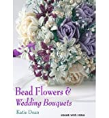 Bead Flowers & Wedding Bouquets by Dean, Katie ( AUTHOR ) Jan-01-1900 CD-ROM