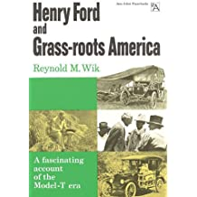 Henry Ford and Grass-Roots America (Ann Arbor Paperbacks)