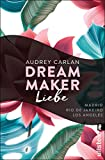 Dream Maker - Liebe (The Dream Maker 4)