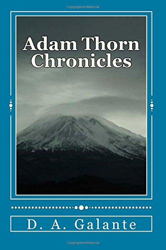 Adam Thorn Chronicles: Book Three in the Sword of Expulsion Series: Volume 3