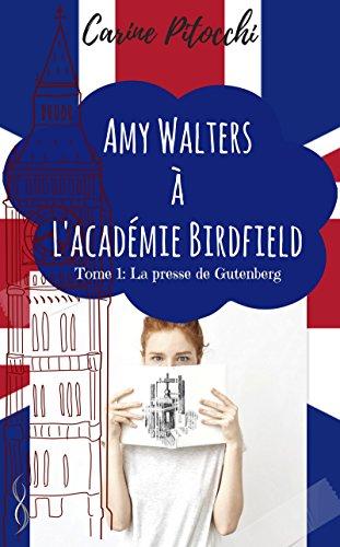 La presse de Gutenberg: Amy Walters à l'académie Birdfield, T1 par Carine Pitocchi