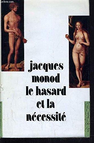 Le Hasard Et La Ncessit: Essai Sur La Philosophie Naturelle De La Biologie Moderne