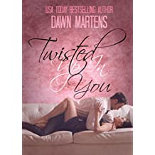 Twisted Up In You (English Edition)