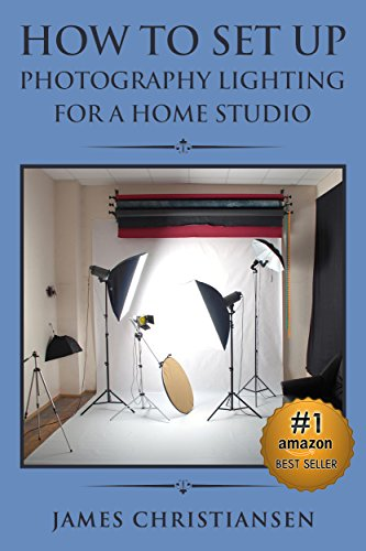 Photography For Beginners: How To Set Up Photography Lighting For A Home Studio (English Edition)