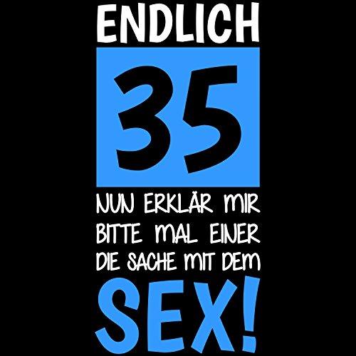 Endlich 35 - Nun erklär mir bitte mal einer die Sache mit dem Sex! - Damen T-Shirt von Fashionalarm | Geschenk zum 35. Geburtstag Jubiläum Schwarz