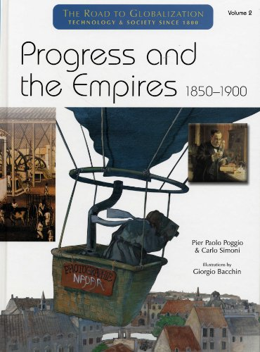 Progress and the Empires 1850-1900 (The Road to Globalization : Technology and Society Since 1800, Volume 2)