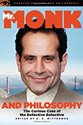 Mr. Monk and Philosophy (Popular Culture and Philosophy)