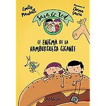 Sara & Ted, detectives. El enigma de la Hamburguesa Gigante (Literatura Infantil (6-11 Años) - Narrativa Infantil)