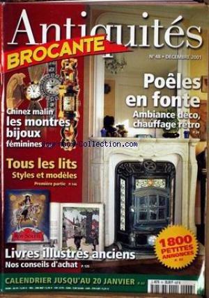 ANTIQUITES BROCANTE [No 48] du 01/12/2001 - POELES EN FONTE - LES MONTRES BIJOUX - TOUS LES LITS - LIVRES ILLUSTRES ANCIENS. par Collectif