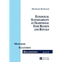 Ecological Sustainability in Traditional Sámi Beliefs and Rituals (Moderne – Kulturen – Relationen Book 20) (English Edition)