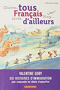Tous français d'ailleurs : Chaima, Jacek, Ning par Goby