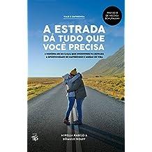 A estrada dá tudo que você precisa (Portuguese Edition)