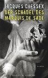 Der Schädel des Marquis de Sade: Roman