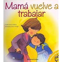 Mama vuelve a trabajar/Mom Works Too (Hablemos De Esto!/Let's Talk About It)