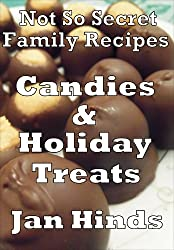 Candies & Holiday Treats (Not So Secret Family Recipes Book 6) (English Edition)