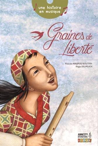 Graines de liberté   Boutry, Pascale (1970-....). Auteur