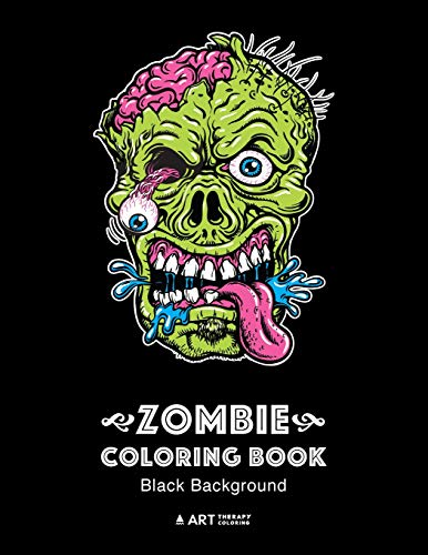 Zombie Coloring Book: Black Background: Midnight Edition Zombie Coloring Pages for Everyone, Adults, Teenagers, Tweens, Older Kids, Boys, & Girls, ... Practice for Stress Relief & Relaxation (Girl Evil Dead Scary)