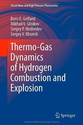Thermo-Gas Dynamics of Hydrogen Combustion and Explosion (Shock Wave and High Pressure Phenomena) 2012 edition by Gelfand, Boris E., Silnikov, Mikhail V., Medvedev, Sergey P. (2012) Hardcover