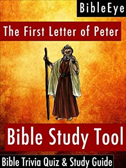 The First Letter of Peter: Bible Trivia Quiz & Study Guide (BibleEye Bible Trivia Quizzes & Study Guides Book 21) by [BibleEye]