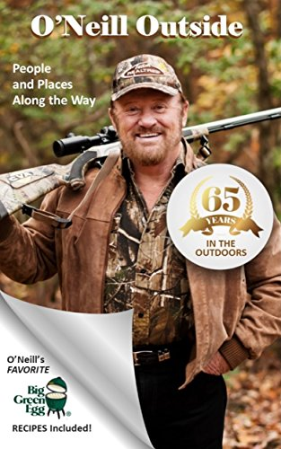 O'Neill Outside: People and Places Along the Way - Sixty-Five Years in the Outdoors (English Edition)