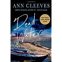Dead Water: A Shetland Mystery (Shetland Island Mysteries) by Ann Cleeves (2014-02-18)