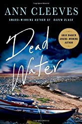 Dead Water: A Shetland Mystery (Shetland Island Mysteries) 1st (first) by Cleeves, Ann (2014) Hardcover