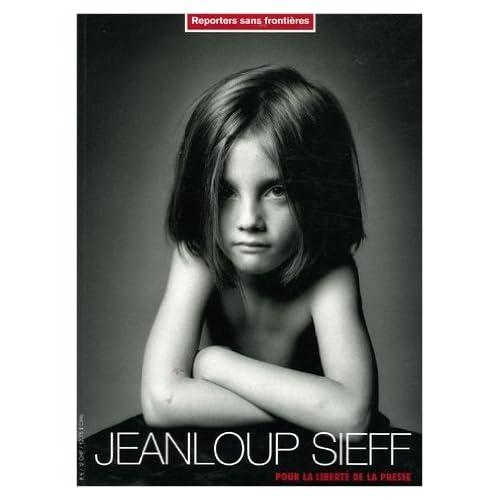 Jeanloup Sieff pour la liberté de la presse de RSF ,Michel Tournier (Préface) ( 19 avril 2005 )