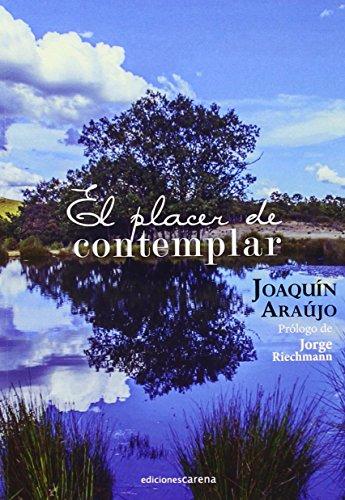 El Placer De Contemplar (Ensayo Poesía Carena) por Joaquín Araújo Ponciano