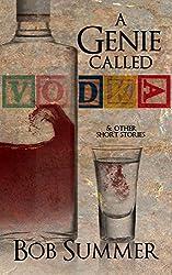 A Genie called Vodka : & Other Short Stories