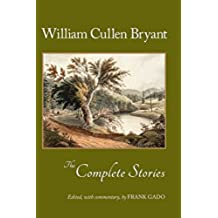 The Complete Stories of William Cullen Bryant