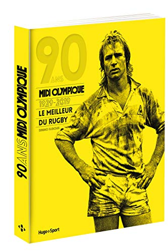 90 ans du Midi Olympique 1929-2019 Le meilleur du rugby