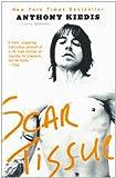Scar Tissue by Anthony Kiedis(2005-09-30) - Hachette Books - 01/01/2005