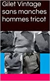 Gilet Vintage sans manches hommes tricot (French Edition)