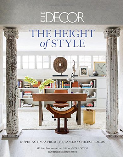 ht of Style: Inspiring Ideas from the World's Chicest Homes ()
