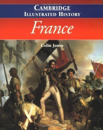 The Cambridge Illustrated History of France (Cambridge Illustrated Histories) by Jones, Colin (1999) Paperback