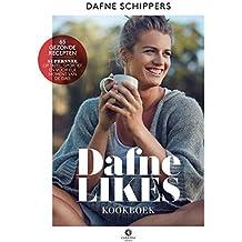 Dafne likes kookboek: 65 gezonde recepten; super snel op tafel, sportief en voor elk moment van de dag