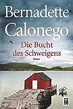 Die Bucht des Schweigens - Bernadette Calonego