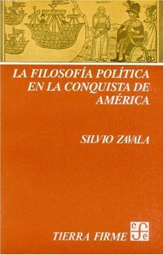 La filosofia politica en la conquista de América (Historia)