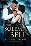 The Solemn Bell (Neill Brothers 1920s Romance) by Allyson Jeleyne