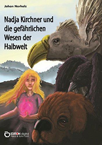 Nadja Kirchner und die gefährlichen Wesen der Halbwelt: Teil 2 der Nadja-Kirchner-Fantasy-Reihe (Affen Kämpfen)