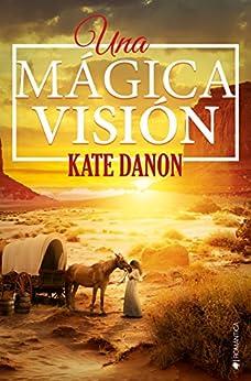 Una mágica visión de [Danon, Kate]