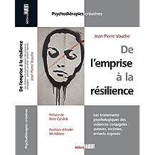 De l'emprise à la résilience: Les traitements psychologiques des violences conjugales : auteurs, victimes, enfants exposés