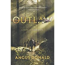 Outlaw (The Outlaw Chronicles) by Angus Donald (2011-04-12)