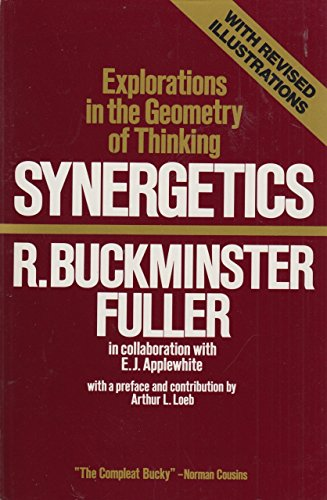 Synergetics: Explorations in the Geometry of Thinking par R.Buckminster Fuller