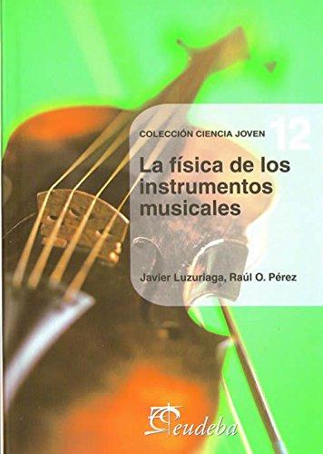 La Fisica de Los Instrumentos Musicales (Ciencia joven / Young Science) par Javier Luzuriaga